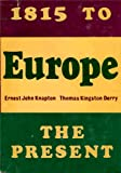 img - for Europe - 1815 to the Present (Economic, Social and Cultural Developments) book / textbook / text book