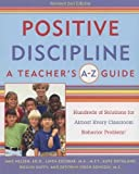 Positive Discipline: A Teachers A-Z Guide (Positive Discipline Library) by Nelsen, Jane, etc., Escobar, Linda, Ortolano, Kate, Duffy, R (2001) Paperback