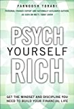 Psych Yourself Rich (Free Book for a Limited Time): Get the Mindset and Discipline You Need to Build Your Financial Life eBook: Farnoosh Torabi