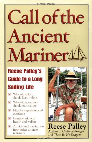 Call Of The Ancient Mariner : Reese Palley'S Guide To A Long Sailing Life back-506074