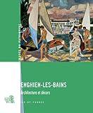 echange, troc Sophie Cueille, Laurence de Finance - Enghien-les-Bains : Architecture et décors