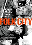 img - for Folk City: New York and the American Folk Music Revival book / textbook / text book
