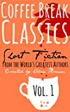 Coffee Break Classics Vol. One: Short Fiction by the Worlds Greatest Authors from Sparrow Classics