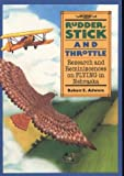 img - for Rudder, Stick and Throttle: Research and Reminiscences on Flying in Nebraska by Adwers, Robert (1993) Paperback book / textbook / text book