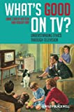 Whats Good on TV: Understanding Ethics Through Television