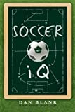 Soccer IQ: Things That Smart Players Do, Vol. 1 (Volume 1)