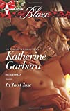 img - for In Too Close (Harlequin Blaze\Holiday Heat) book / textbook / text book