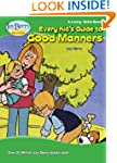 Every Kid's Guide to Good Manners (Li...