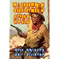 Tanner's Guns (A Ben Bridges Western)