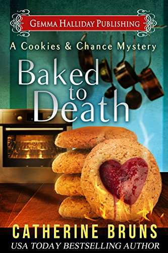 Baked to Death (Cookies & Chance Mysteries Book 2), by Catherine Bruns