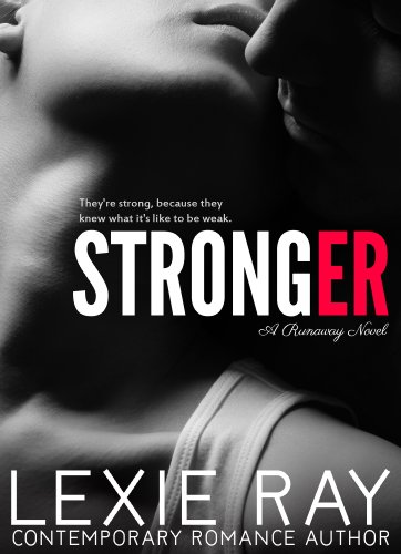 STRONGER (Runaway) by Lexie Ray