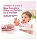 img - for Annabel Karmel's New Complete Baby & Toddler Meal Planner book / textbook / text book