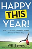 Happy This Year!: The Secret to Getting