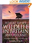 Collins Where to See Wildlife in Brit...