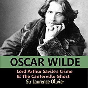 Lord Arthur Savile's Crime and The Canterville Ghost Audiobook