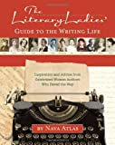 Literary Ladies' Guide to the Writing Life, The (1416206329) by Nava Atlas