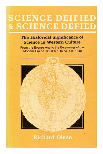 Science Deified and Science Defied: The Historical Significance of Science in Western Culture PDF