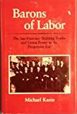 img - for Barons of Labor: The San Francisco Building Trades and Union Power in the Progressive Era (Working Class in American History) book / textbook / text book