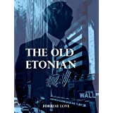 The Old Etonian (A Systemic Risk Novel) ~ Forrest Love