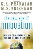 The New Age of Innovation: Driving Cocreated Value Through Global Networks (0071598286) by Prahalad, C.K.