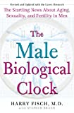 img - for The Male Biological Clock: The Startling News About Aging, Sexuality, and Fertility in Men book / textbook / text book