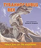 Tyrannosaurus Rex: Fierce King of the Dinosaurs (I Like Dinosaurs!) (0766026213) by Skrepnick, Michael William