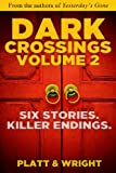 Dark Crossings Volume 2
