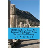 EPHESIANS: The Source New Testament With Extensive Notes On Greek Word Meaningby Dr A Nyland