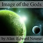 Image of the Gods | Alan E. Nourse