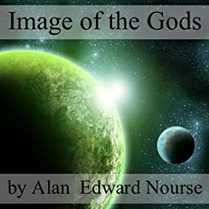 Image of the Gods | [Alan E. Nourse]