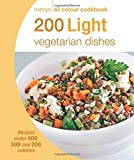 200 Light Vegetarian Dishes: Hamlyn All Colour Cookbook