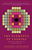 The Elements of Cooking: Translating the Chef's Craft for Every Kitchen (1439172528) by Ruhlman, Michael