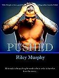 PUSHED (Make Me Book 2)