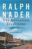 The Seventeen Traditions: Lessons from an American Childhood (0062210645) by Nader, Ralph