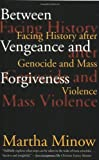 img - for Between Vengeance and Forgiveness: Facing History after Genocide and Mass Violence book / textbook / text book