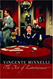 Vincente Minnelli: The Art of Entertainment (Contemporary Approaches to Film and Television Series) (Contemporary Approaches to Film and Media Series)