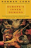 Europe's Inner Demons: The Demonization of Christians in Medieval Christendom (0226113078) by Cohn, Norman