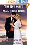 The Not Quite Mail Order Bride: A Cle...