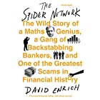 The Spider Network: The Wild Story of a Maths Genius, a Gang of Backstabbing Bankers, and One of the Greatest Scams in Financial History Audiobook by David Enrich Narrated by Mike Chamberlain