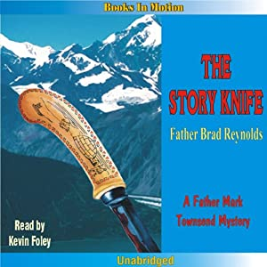 The Story Knife: A Father Mark Townsend Mystery | [Father Brad Reynolds, S.J.]