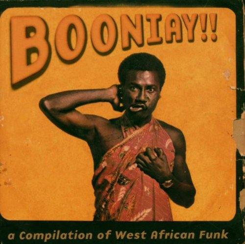 BOONIAY!! : A COMPILATION OF WEST AFRICAN FUNK