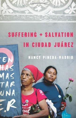 Suffering and Salvation in Ciudad Juarez