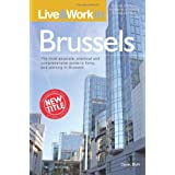 Live & Work in Brussels: The most accurate, practical and comprehensive guide to living and working in Brusselsby Derek Blyth