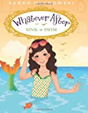 Whatever After #3: Sink or Swim (0545415691) by Mlynowski, Sarah