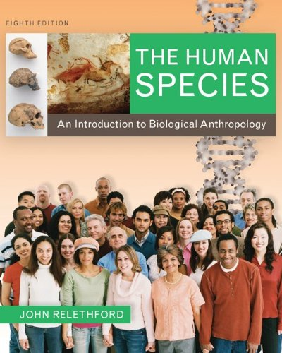 The Human Species: An Introduction to Biological...