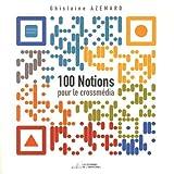 100 notions pour le crossmédia et le transmédia-visual