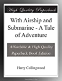 img - for With Airship and Submarine - A Tale of Adventure book / textbook / text book