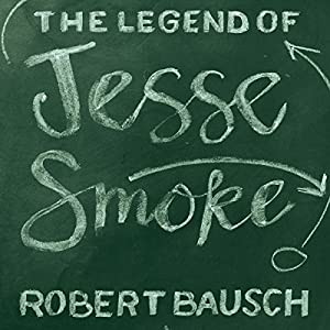 The Legend of Jesse Smoke Audiobook