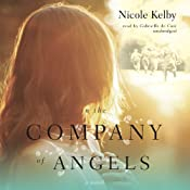 In the Company of Angels: A Novel | [Nicole Mary Kelby]