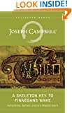 A Skeleton Key to Finnegans Wake: Unlocking James Joyce's Masterwork (The Collected Works of Joseph Campbell)